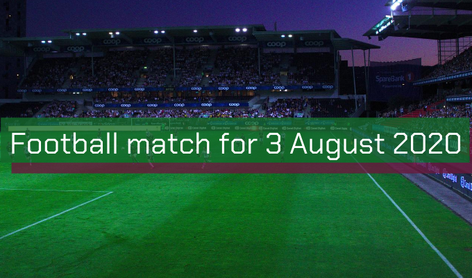 Football match for 3 August 2020